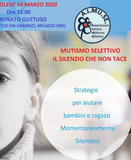 Milazzo (ME) – 4 Marzo 2020 – Mutismo Selettivo, il silenzio che non tace