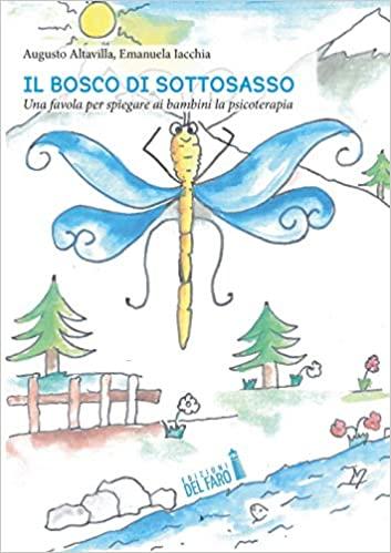 Un libro per parlare di psicoterapia ai bambini       di Paola Ancarani